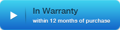 In Warranty (within 12 months of purchase)